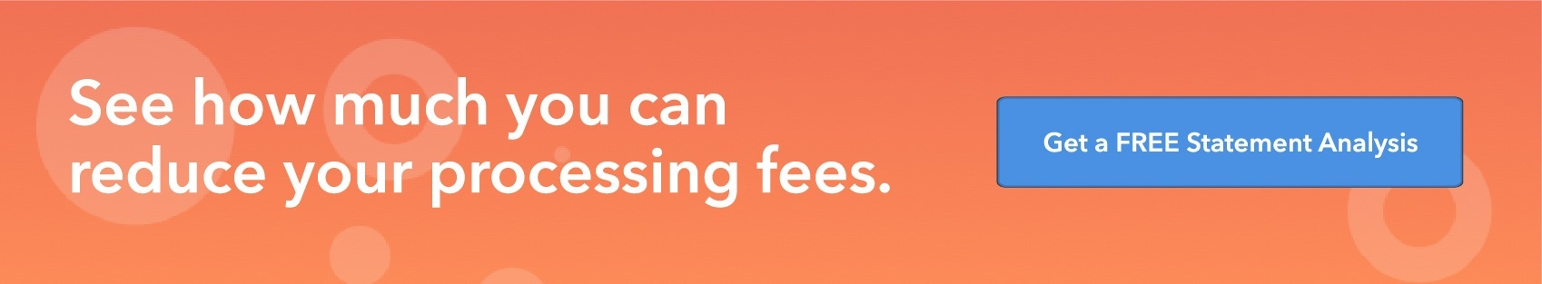 See how much you can reduce your processing fees. Free statement analysis.